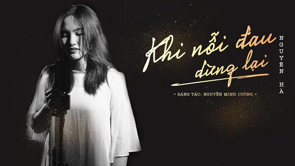 Music Diary 2: Nguyên Hà mộc mạc, da diết trong MV Khi nỗi đau dừng lại